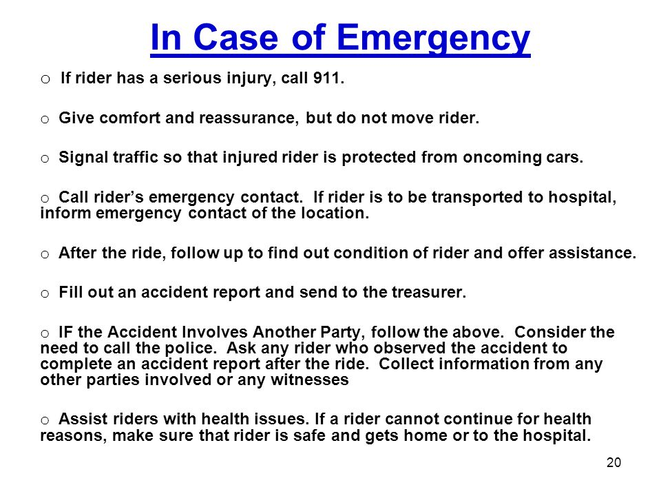 If rider has a serious injury, call 911.