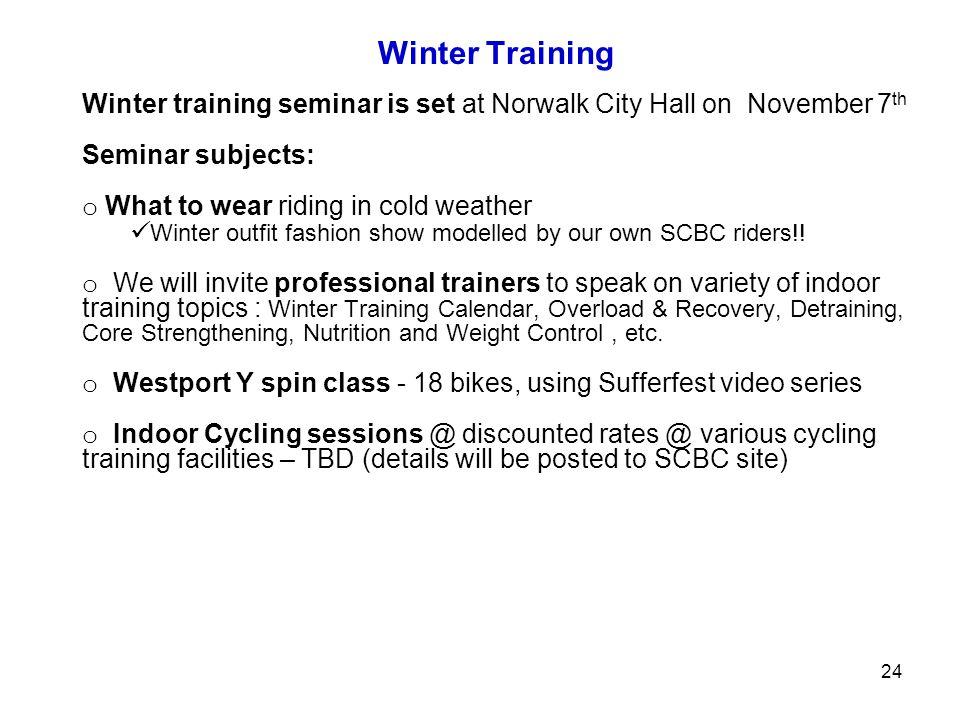 Winter Training Winter training seminar is set at Norwalk City Hall on November 7th. Seminar subjects: