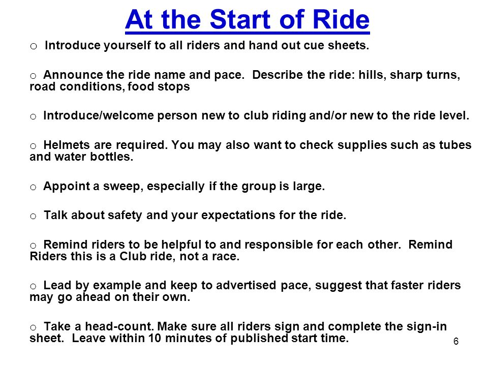 Introduce yourself to all riders and hand out cue sheets.