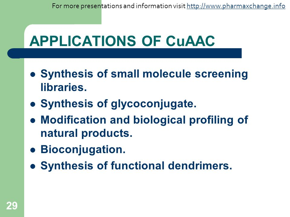 APPLICATIONS OF CuAAC Synthesis of small molecule screening libraries.