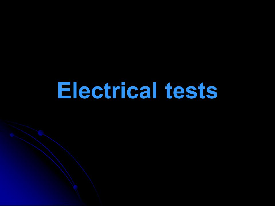 Electrical tests
