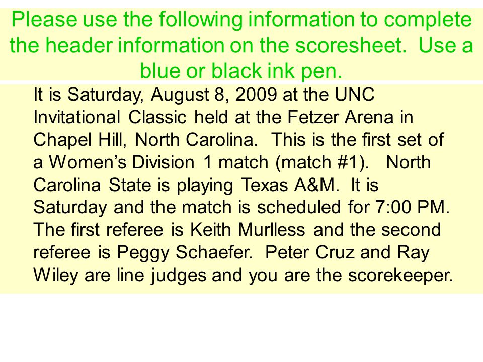 Please use the following information to complete the header information on the scoresheet. Use a blue or black ink pen.