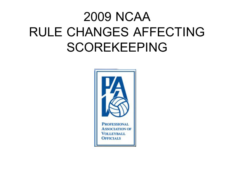 2009 NCAA RULE CHANGES AFFECTING SCOREKEEPING