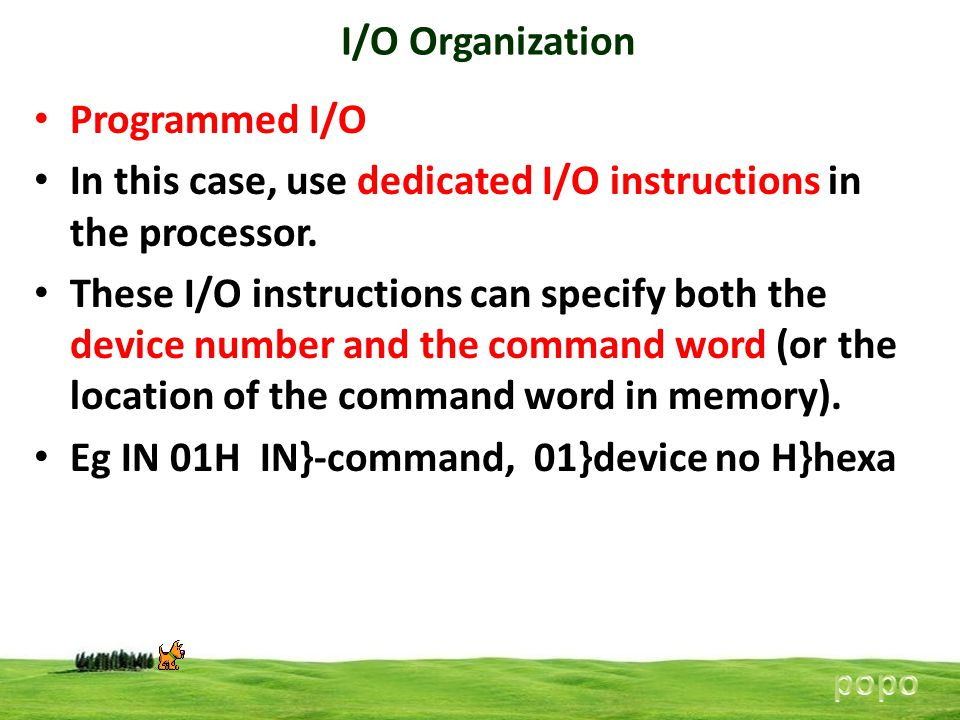 In this case, use dedicated I/O instructions in the processor.