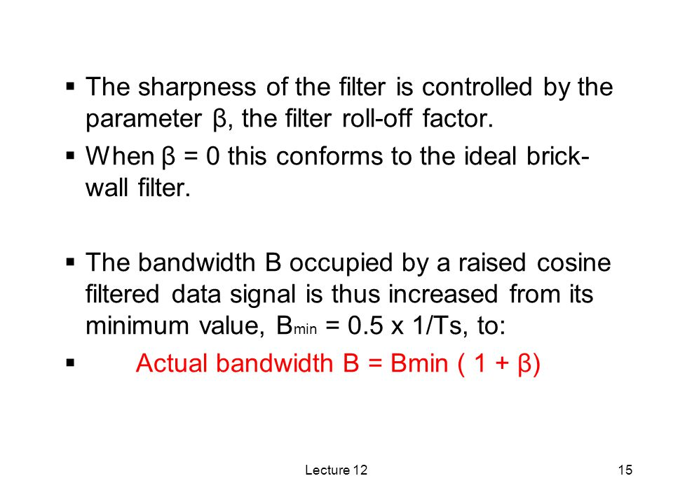 When β = 0 this conforms to the ideal brick-wall filter.