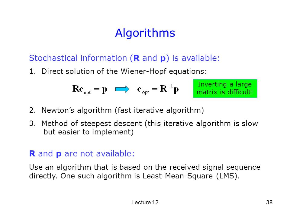 Inverting a large matrix is difficult!