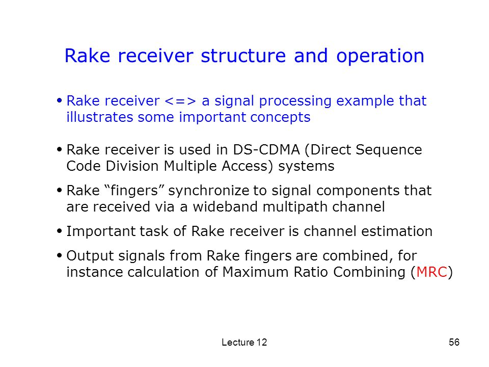 Rake receiver structure and operation