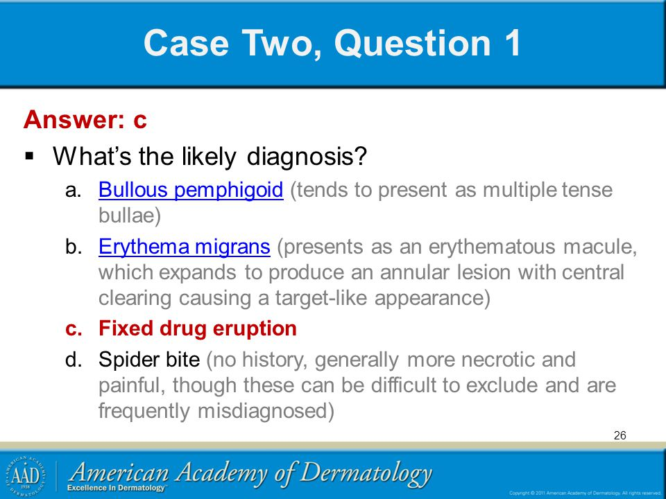 Case Two, Question 1 Answer: c What's the likely diagnosis