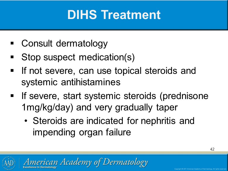 DIHS Treatment Consult dermatology Stop suspect medication(s)