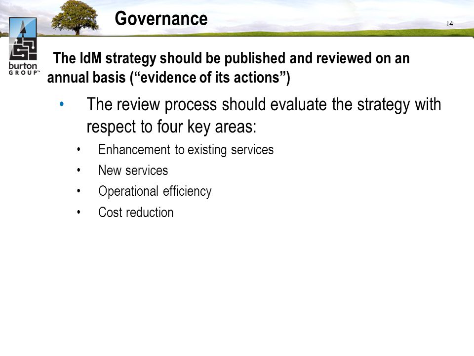Governance The IdM strategy should be published and reviewed on an annual basis ( evidence of its actions )