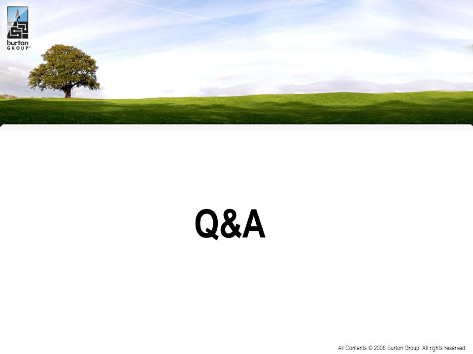 Q&A www.burtongroup.com