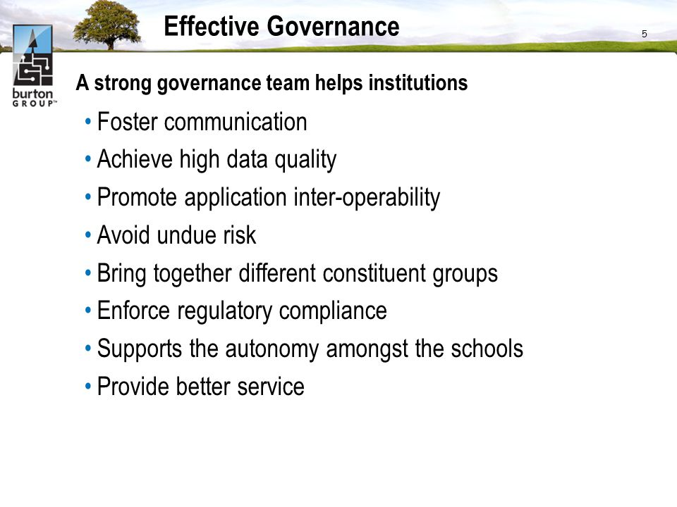 Effective Governance Foster communication Achieve high data quality