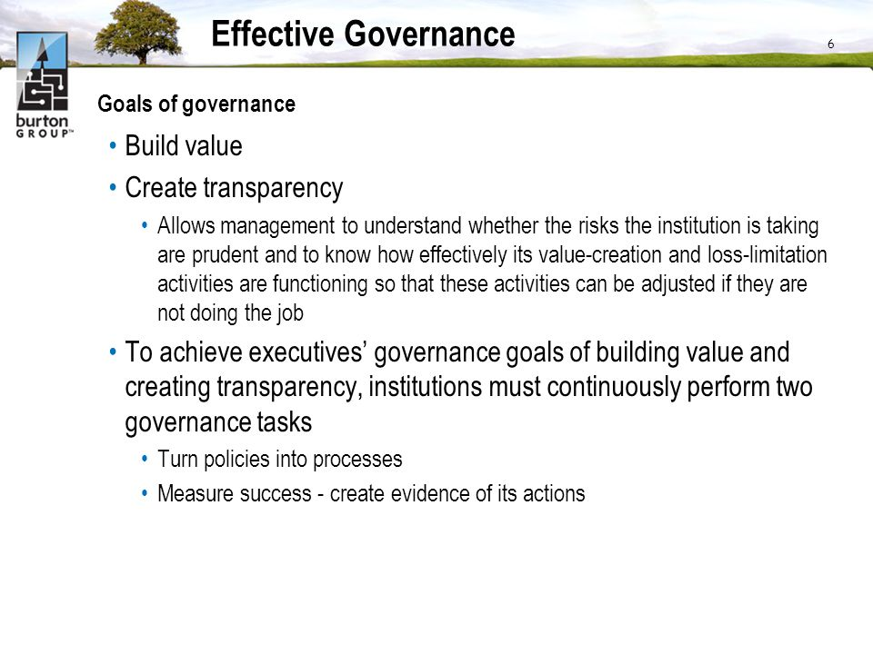 Effective Governance Build value Create transparency
