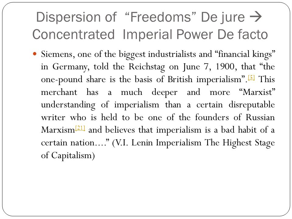 Dispersion of Freedoms De jure  Concentrated Imperial Power De facto