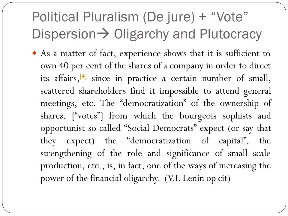Political Pluralism (De jure) + Vote Dispersion Oligarchy and Plutocracy