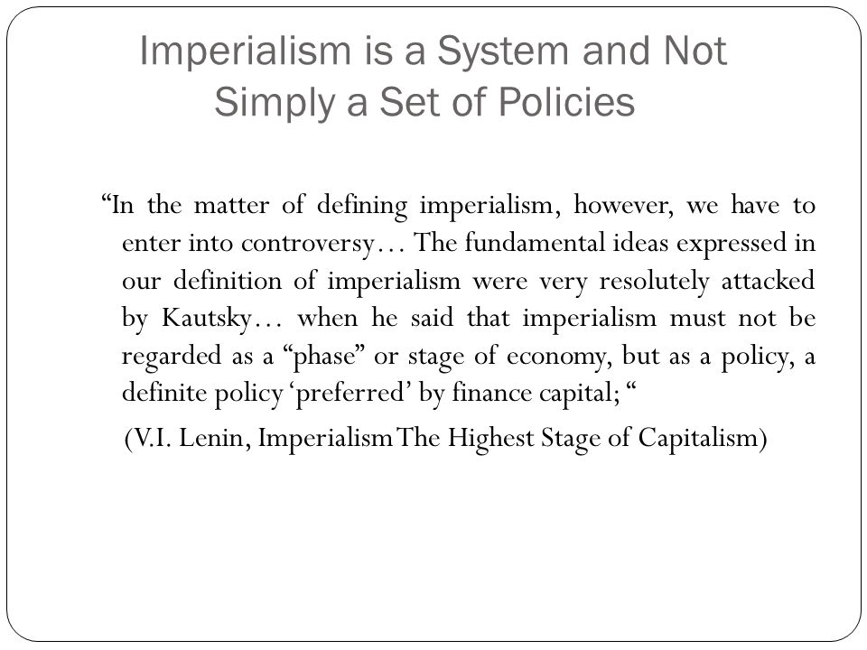 Imperialism is a System and Not Simply a Set of Policies