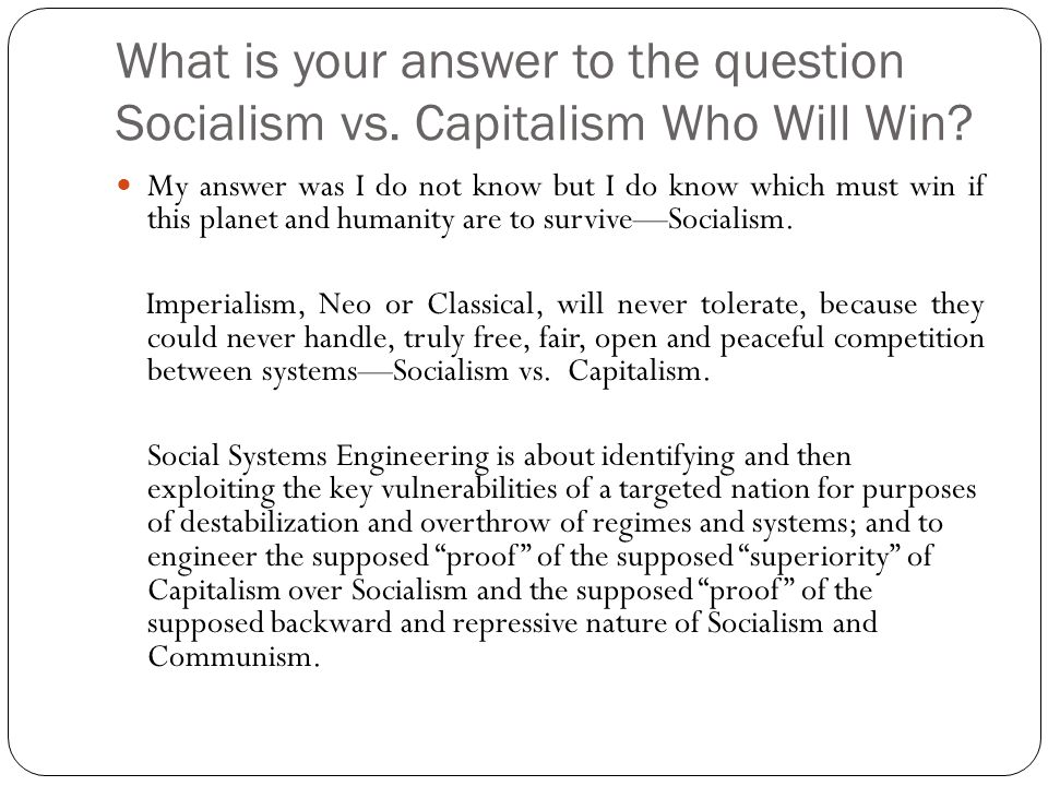 What is your answer to the question Socialism vs