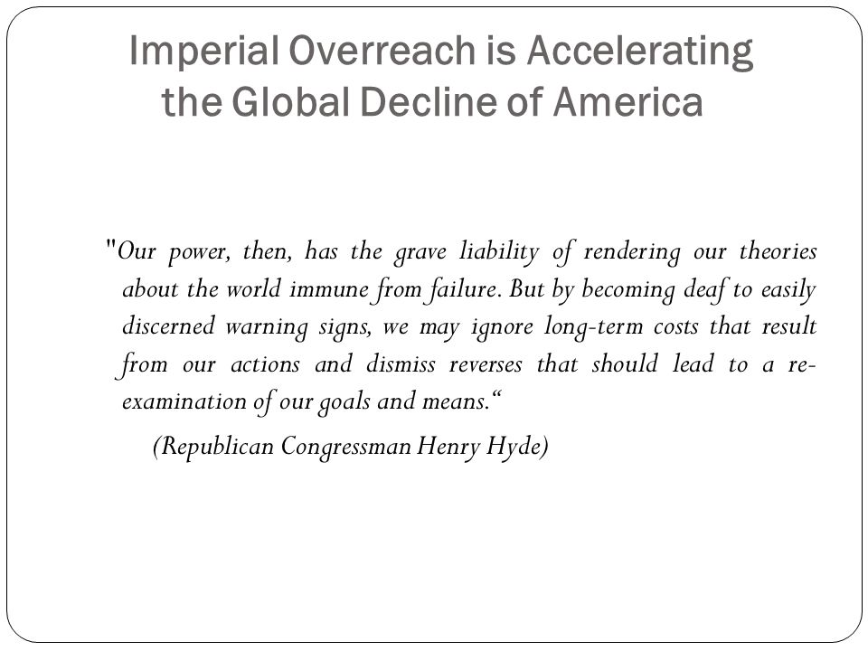 Imperial Overreach is Accelerating the Global Decline of America