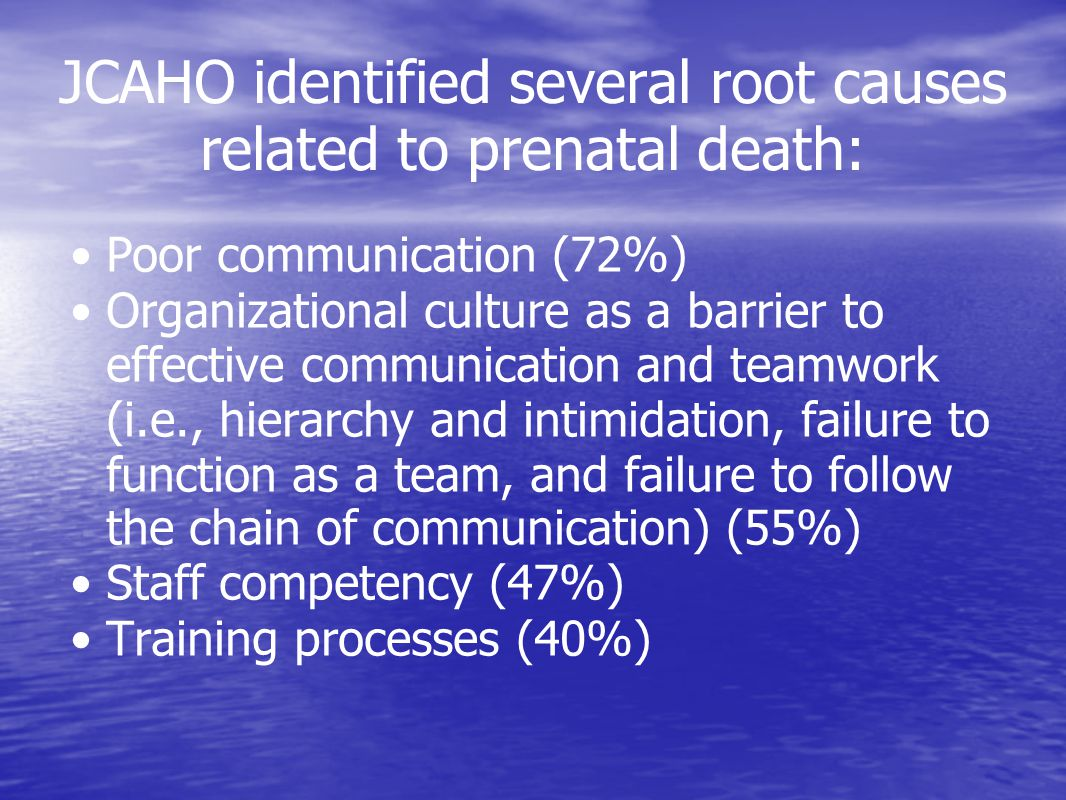 JCAHO identified several root causes related to prenatal death: