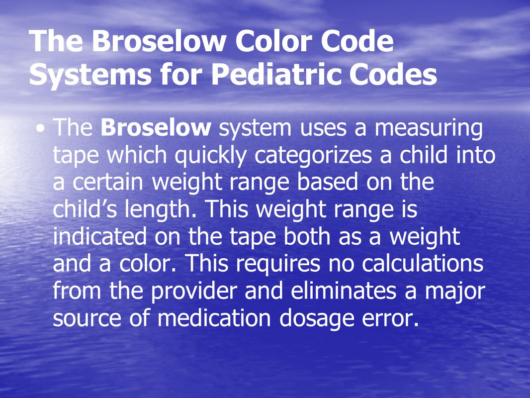 The Broselow Color Code Systems for Pediatric Codes