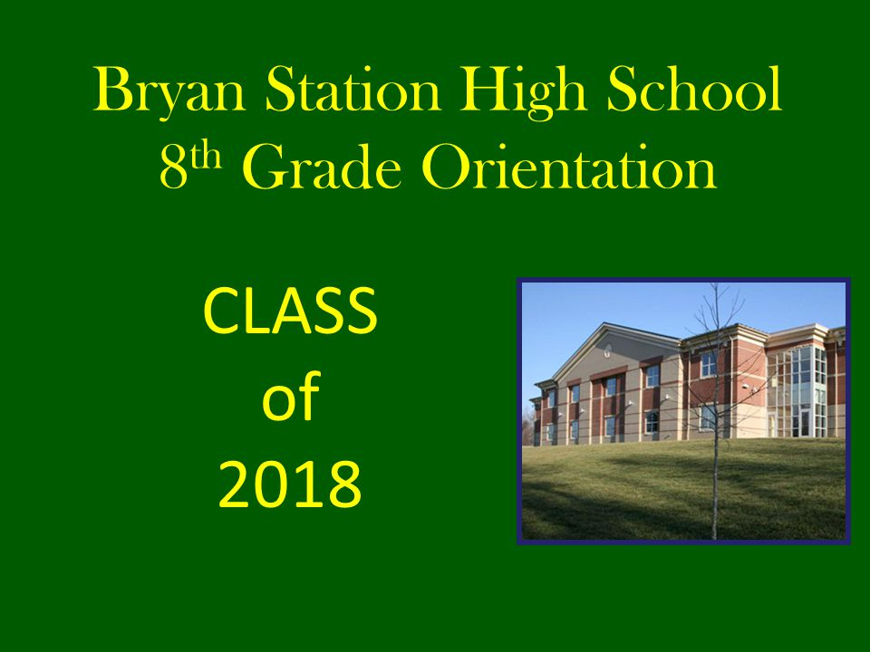 Bryan Station High School 8th Grade Orientation