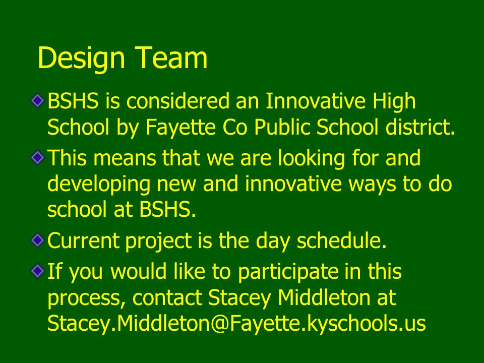 Design Team BSHS is considered an Innovative High School by Fayette Co Public School district.
