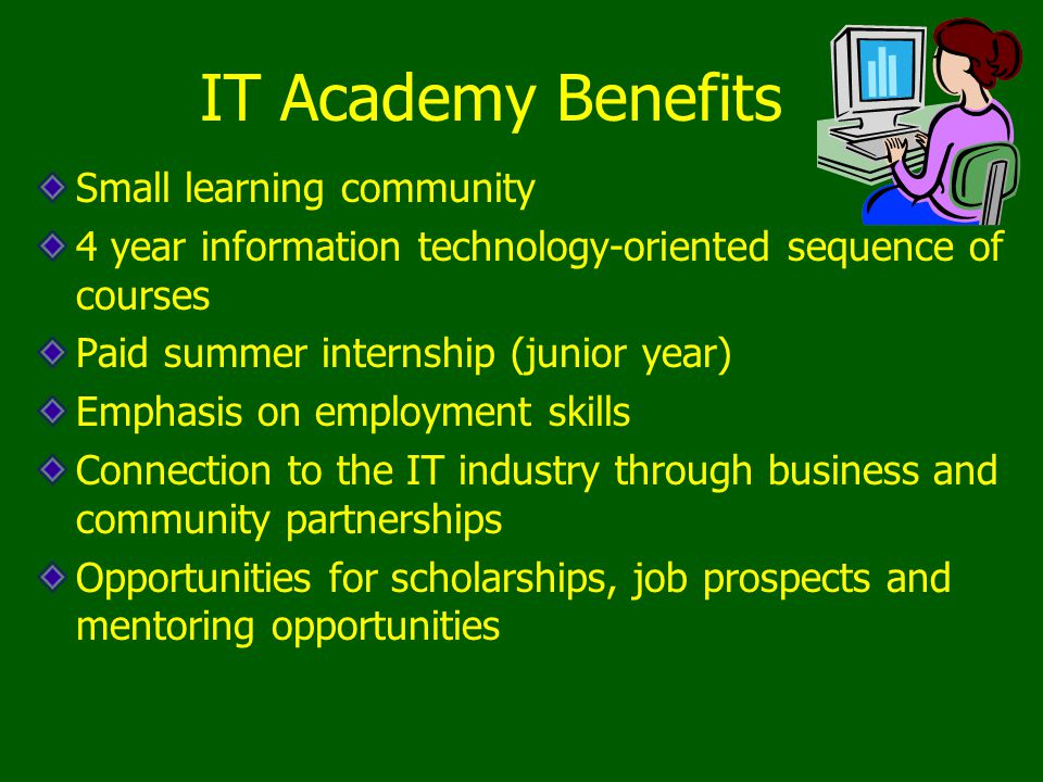 IT Academy Benefits Small learning community