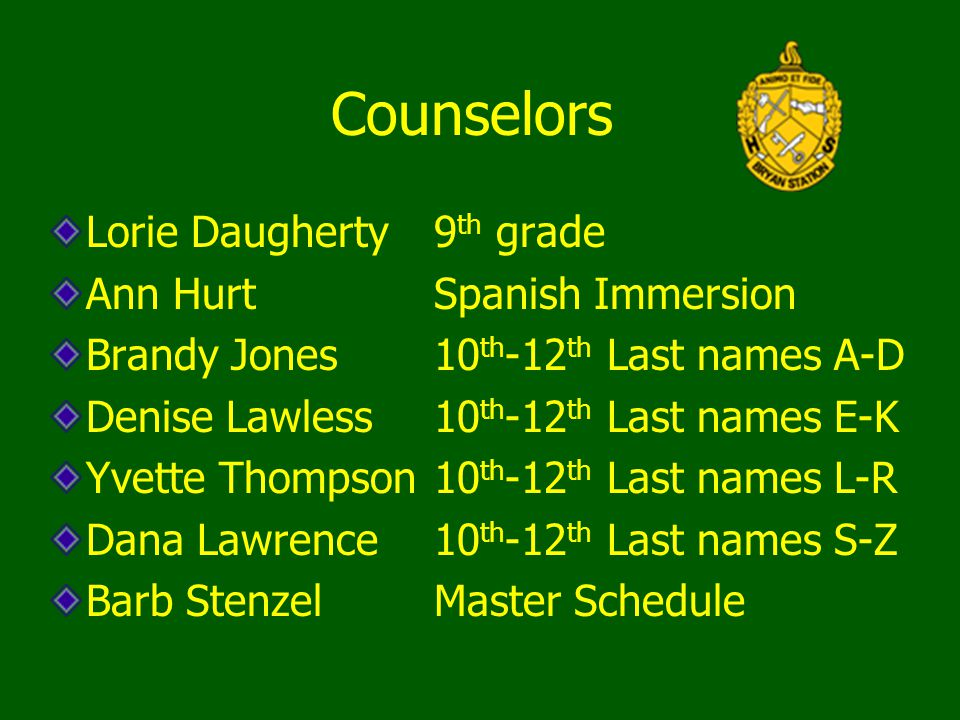 Counselors Lorie Daugherty 9th grade Ann Hurt Spanish Immersion