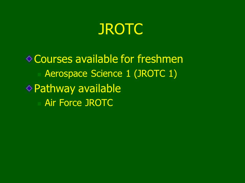 JROTC Courses available for freshmen Pathway available