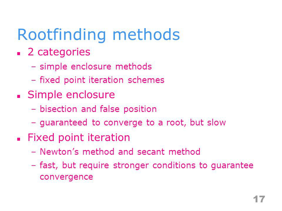 Rootfinding methods 2 categories Simple enclosure