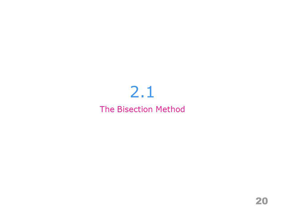2.1 The Bisection Method