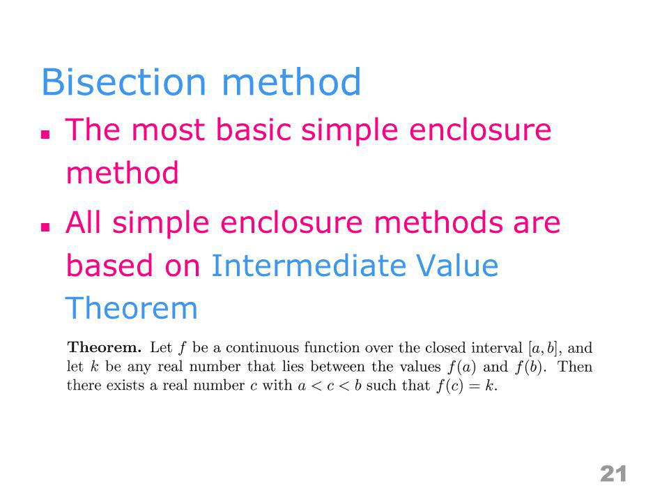 Bisection method The most basic simple enclosure method