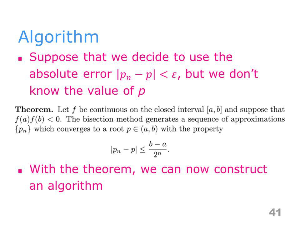 Algorithm Suppose that we decide to use the absolute error 𝑝 𝑛 −𝑝 <𝜀, but we don't know the value of p.