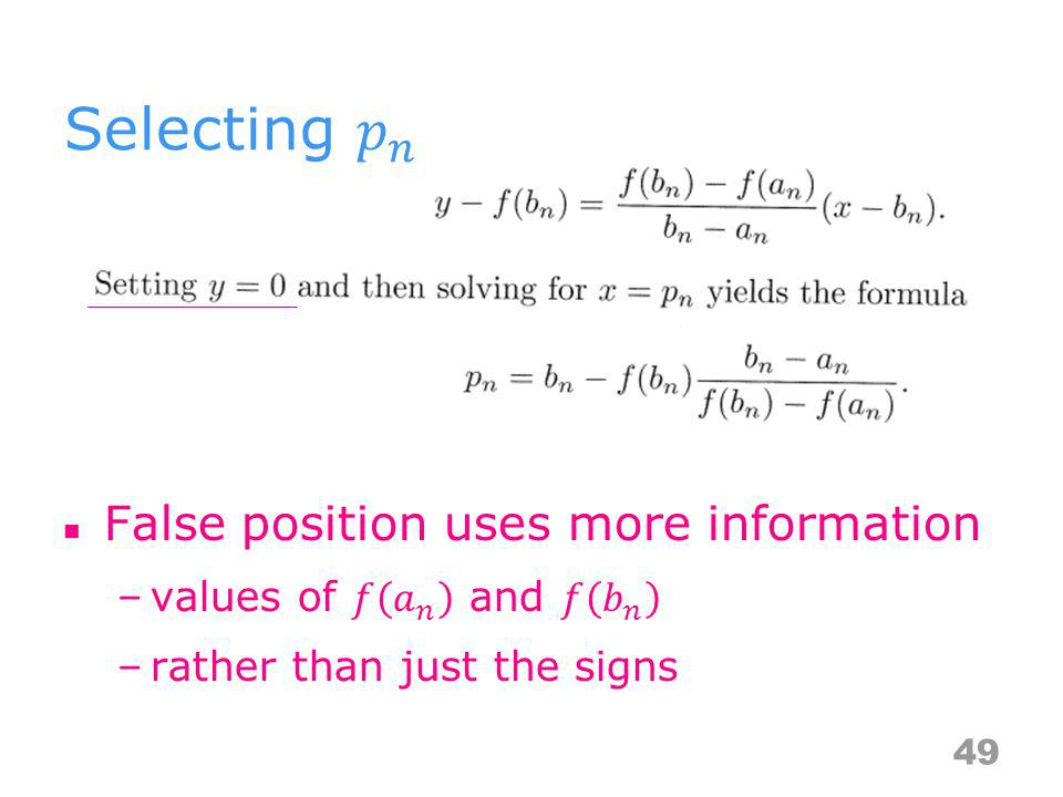 Selecting 𝑝 𝑛 False position uses more information