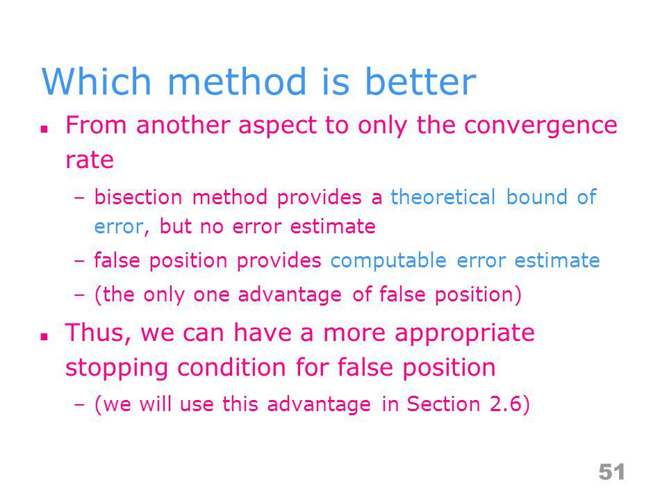 Which method is better From another aspect to only the convergence rate.