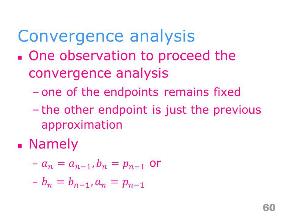Convergence analysis One observation to proceed the convergence analysis. one of the endpoints remains fixed.