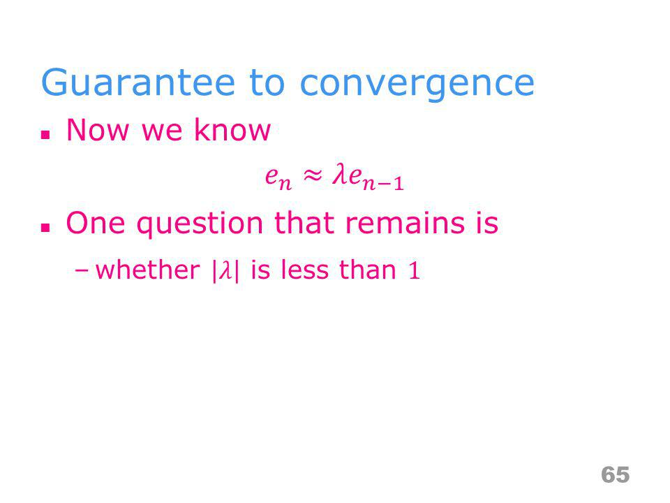 Guarantee to convergence