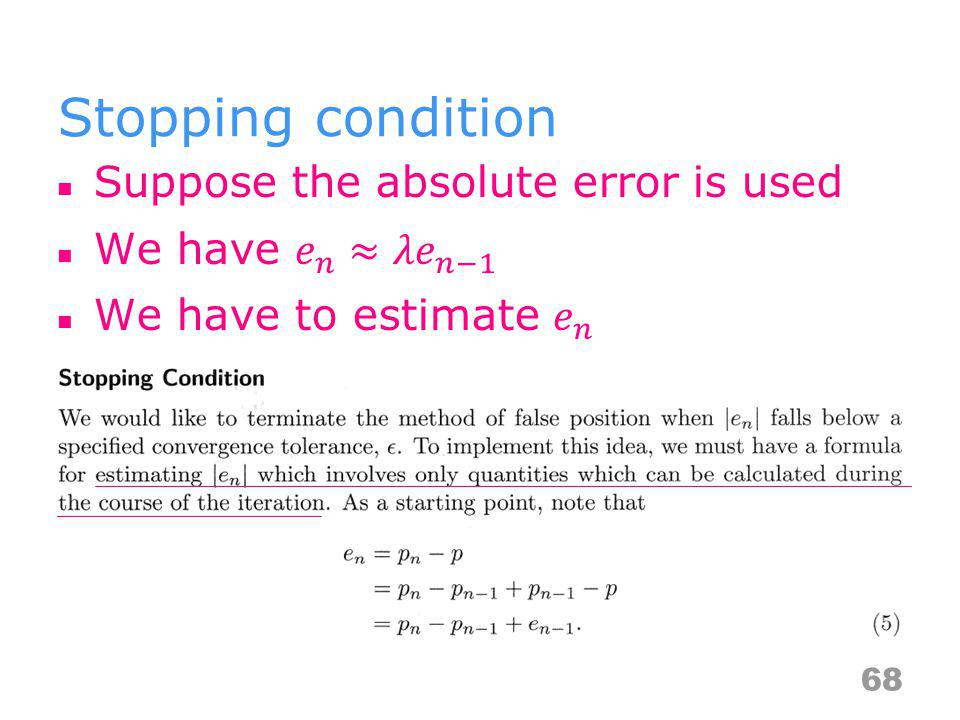Stopping condition Suppose the absolute error is used