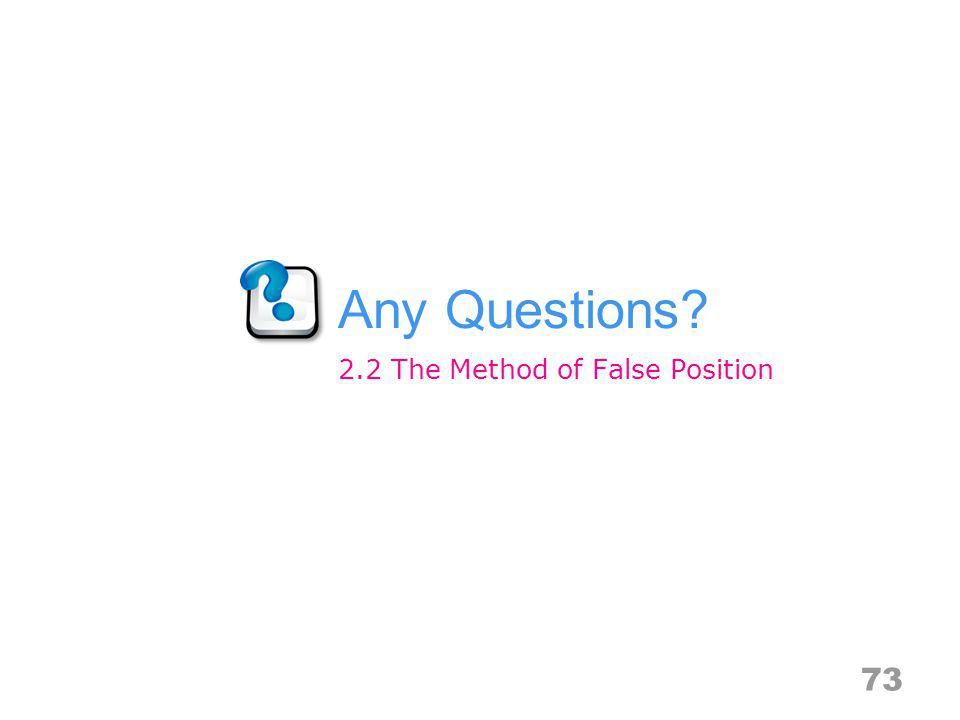 2.2 The Method of False Position