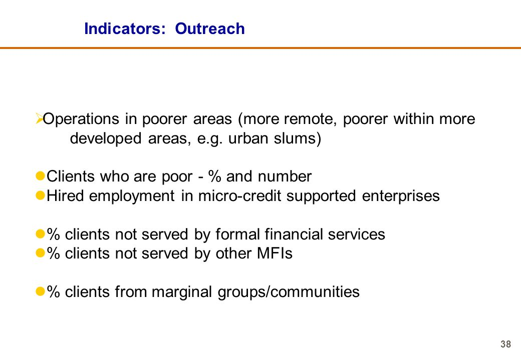 Indicators: Outreach Operations in poorer areas (more remote, poorer within more. developed areas, e.g. urban slums)