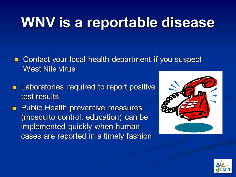 WNV is a reportable disease