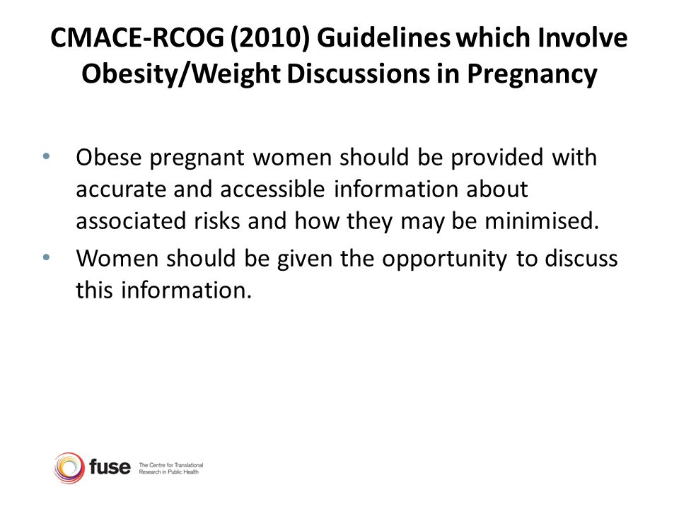 CMACE-RCOG (2010) Guidelines which Involve Obesity/Weight Discussions in Pregnancy