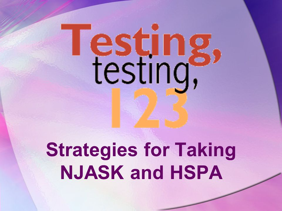Strategies for Taking NJASK and HSPA