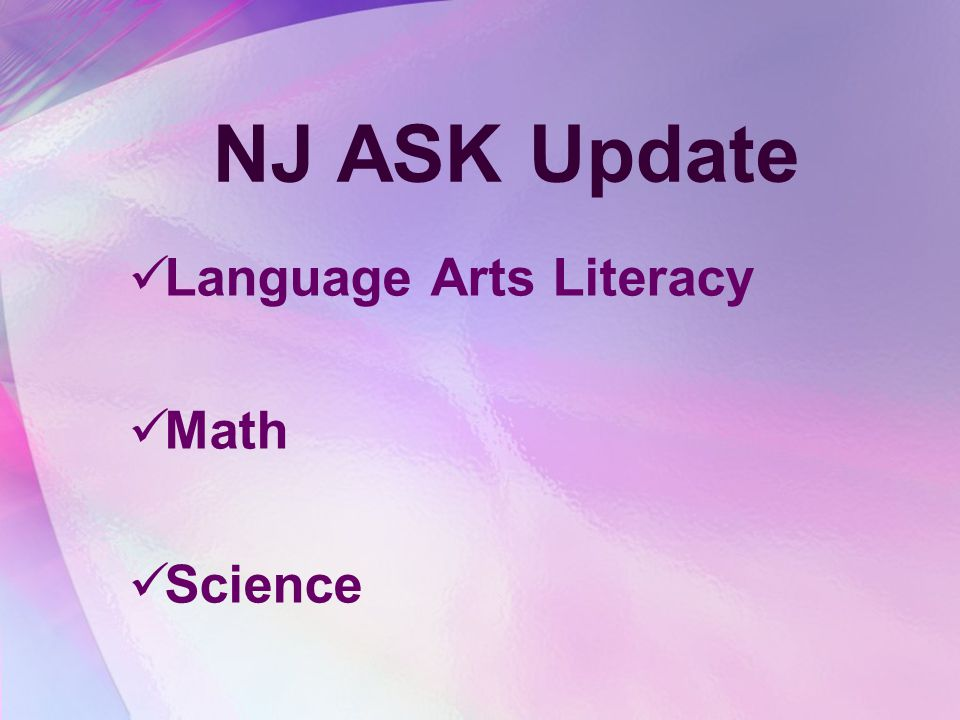 NJ ASK Update Language Arts Literacy Math Science