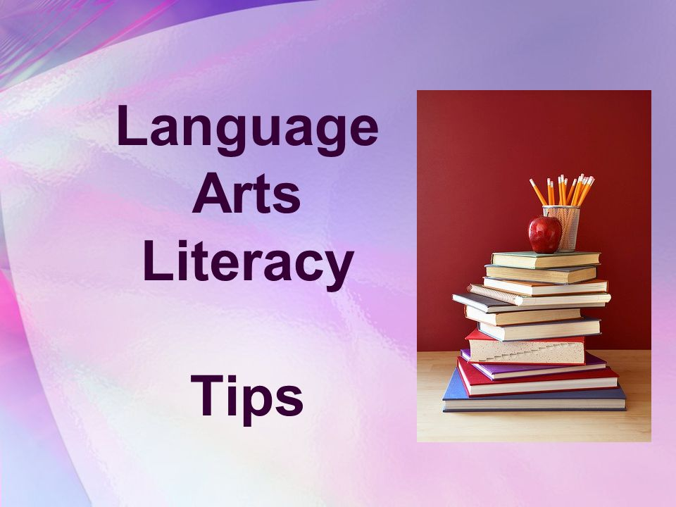 Language Arts Literacy Tips