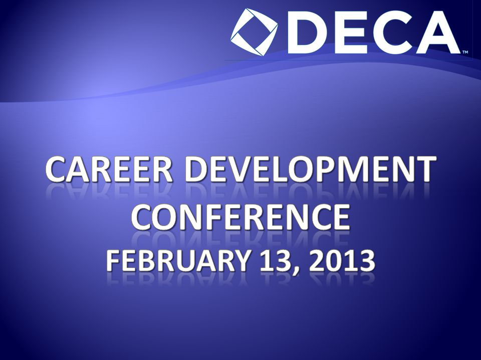 Career development conference FEBRUARY 13, 2013