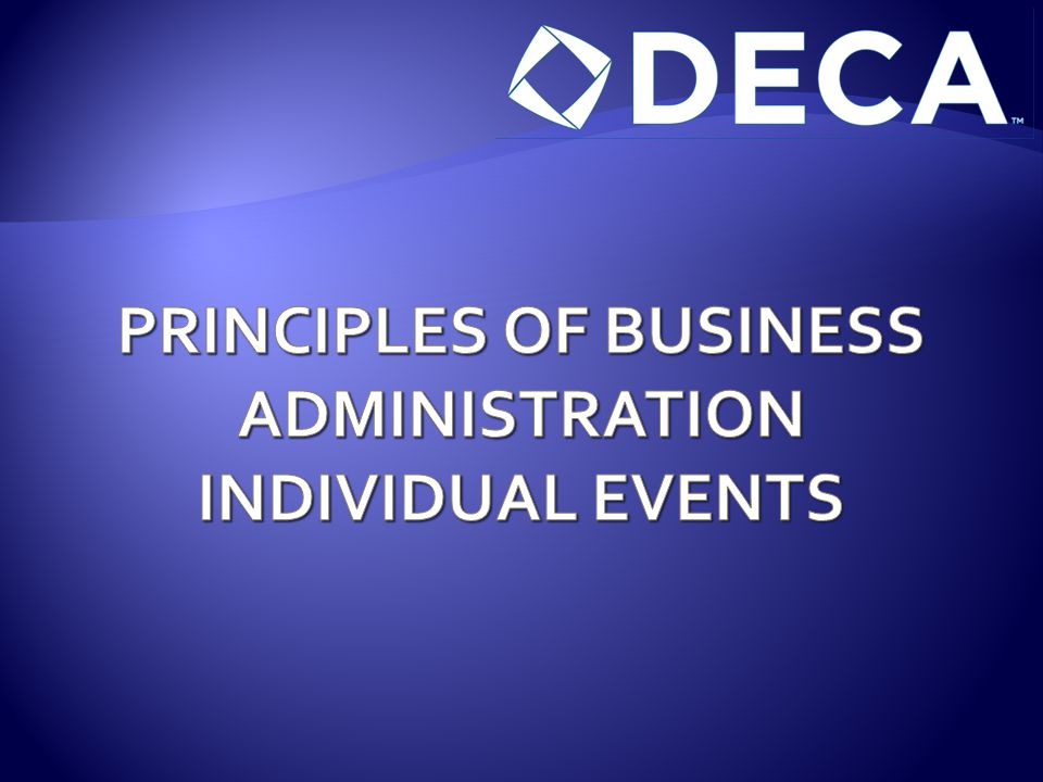 PRINCIPLES OF BUSINESS ADMINISTRATION INDIVIDUAL EVENTS