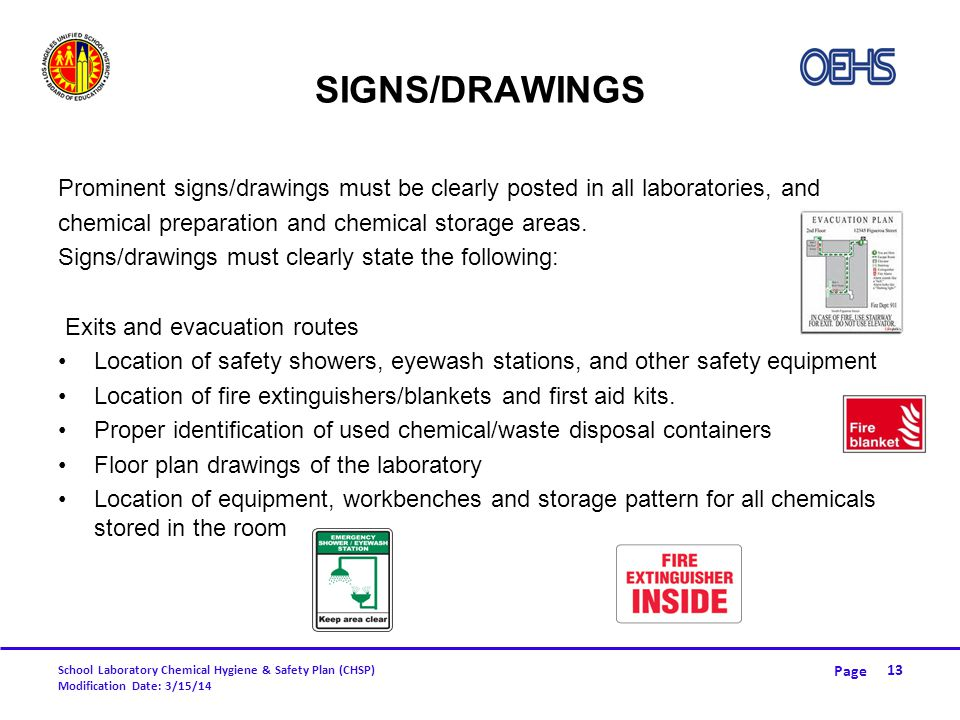 Signs/Drawings Prominent signs/drawings must be clearly posted in all laboratories, and. chemical preparation and chemical storage areas.