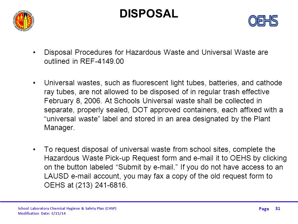 Disposal Disposal Procedures for Hazardous Waste and Universal Waste are outlined in REF-4149.00.