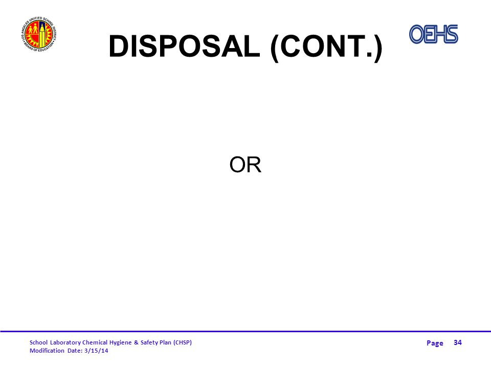 Disposal (CONT.) OR